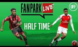 AFC Bournemouth - Arsenal - Half Time Phone In - FanPark Live [Video]
