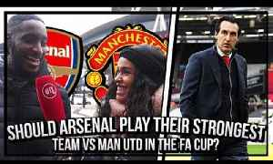 Should Arsenal Play Their Strongest Team Against Man Utd In The FA Cup? [Video]