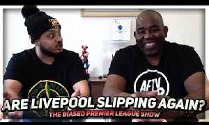 Troopz Rants At Referees & Are Liverpool Slipping Up Again? | The Biased Premier League Show [Video]