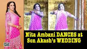 Nita Ambani DANCES at Son Akash Ambani's WEDDING [Video]