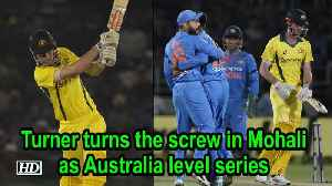News video: Turner turns the screw in Mohali as Australia level series