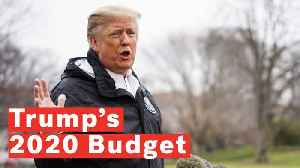 President Trump Unveils New Trump 2020 Budget Which Includes $8.6 Billion For Wall [Video]