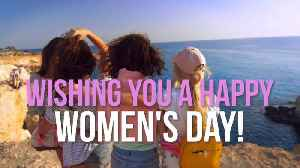 Happy International Women's Day [Video]