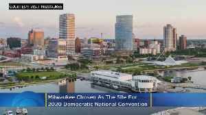 Dems Pick Milwaukee For 2020 National Convention [Video]