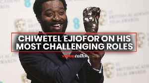 Chiwetel Ejiofor on his most challenging roles [Video]