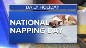 Daily Holiday - National Napping Day [Video]