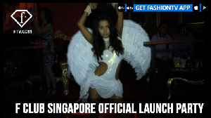F Club Singapore Official Launch Party in Clarke Quay | FashionTV | FTV [Video]