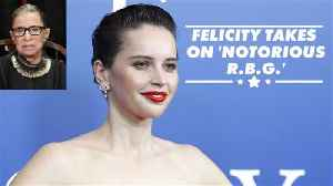Why Felicity Jones wanted to play Ruth Bader Ginsburg [Video]