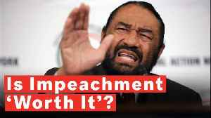 Rep. Al Green Rebukes Nancy Pelosi, Still 'Worth It' To Impeach Trump [Video]