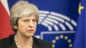 British PM May Urges Lawmakers To Support Her Plan For An Orderly Brexit [Video]