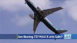 Are Boeing 737 MAX 8 Jets Safe? [Video]
