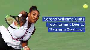 Serena Williams Leaves Tourney Not Feeling Well [Video]