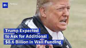 Trump Wants 8.6 Billion For Border Wall [Video]