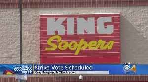 Strike Votes Scheduled For King Soopers Employees [Video]