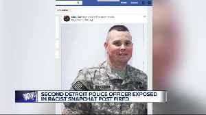 Second Detroit police officer involved in racist Snapchat post fired [Video]