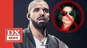 Drake Cuts Michael Jackson Song From His Set In Wake Of 'Leaving Neverland' [Video]