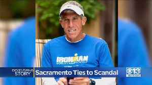 Sacramento Ties To College Admissions Scandal [Video]