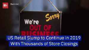 Physical Stores Are Closing At A Rapid Rate In 2019 [Video]
