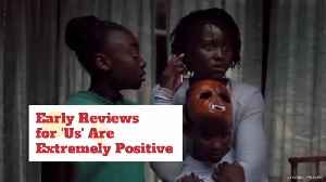 'Us' Getting Early Rave Reviews [Video]