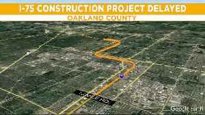 News video: I-75 construction project delayed in Oakland County