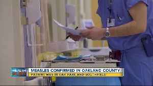 Measles confirmed in Oakland County [Video]