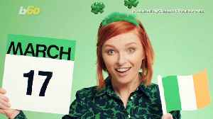 Things That Happen on St. Patrick's Day You Probably Don't Know About [Video]