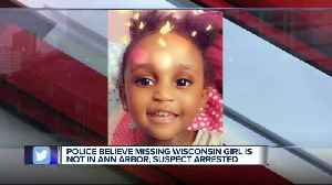 Police believe missing Wisconsin girl is not in Ann Arbor; suspect arrested [Video]