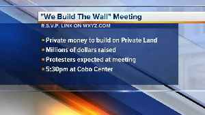'We Build the Wall' meeting to take place at Cobo Center in Michigan [Video]