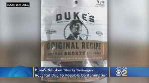 'Duke's Smoked Shorty Sausages' Recalled Due To Possible Contamination [Video]