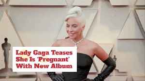 Lady Gaga's Baby Is Just A New Album [Video]