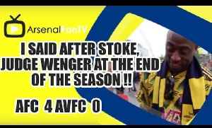 I Said After Stoke, Judge Wenger At The End Of The Season !! | Arsenal 4 Villa 0 [Video]