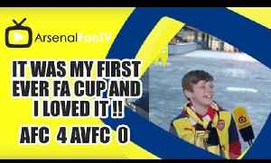 It Was My First Ever FA Cup And I Loved It !! | Arsenal 4 Aston Villa 0 | FA Cup Final [Video]