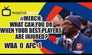 #MERCH: What Can You Do When Your Best Players Are Injured? - West Brom 0 Arsenal 1 [Video]