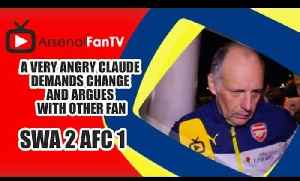 A Very Angry Claude Demands Change and Argues With Other Fan - Swansea 2 Arsenal 1 [Video]