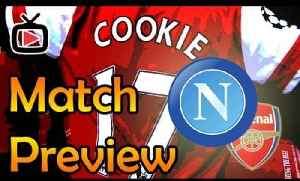 Arsenal v Napoli - Match Preview [Video]
