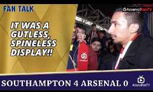 It Was A Gutless, Spineless Display!!  | Southampton 4 Arsenal 0 [Video]