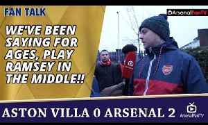 We've Been Saying For Ages, PLAY RAMSEY IN THE MIDDLE!! | Aston Villa 0 Arsenal 2 [Video]