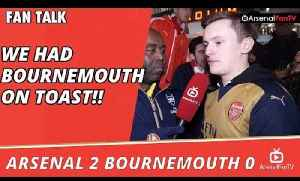 We Had Bournemouth On Toast!!  | Arsenal 2 Bournemouth 0 [Video]