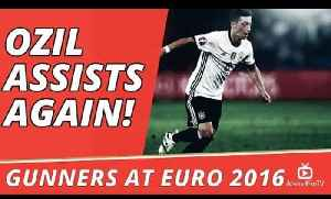 Germany v Ukraine 2-0 | Gunners At Euro 2016  | Ozil Assists Again! [Video]