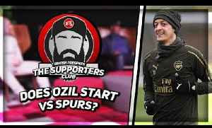Do We Start Ozil Or Ramsey v Spurs?  | The Supporters Club Ft Ex Arsenal Player Kevin Campbell [Video]