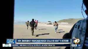 Emergency response team could be sent to border amid breach [Video]