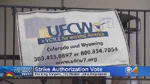 King Soopers Union Workers Vote On Strike Authorization [Video]