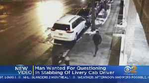 Man Wanted For Questioning After Livery Driver Stabbed [Video]
