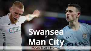 News video: Swansea v Man City: FA Cup quarter-final preview