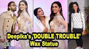 Deepika's wax statue 'DOUBLE TROUBLE' for sister Anisha [Video]