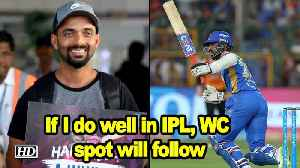 If I do well in IPL, WC spot will follow: Rahane [Video]