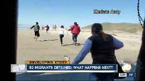 52 migrants detained: What happens next? [Video]