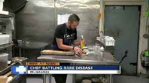 Local chef works against ticking clock of rare disease [Video]