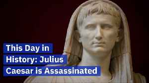 On This Day: Julius Caesar Was Assassinated [Video]
