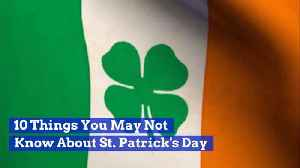 What You May Not Know About St. Patrick's Day [Video]